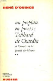 Un Prophete En Proces : Teilhard De Chardin Et L'Avenire De La Pensee Chretienne. Tome Ii. - Couverture - Format classique