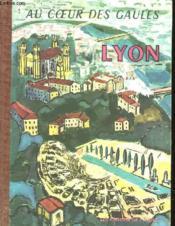 Au Coeur Des Gaules Lyon - Couverture - Format classique