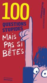 Vente  100 questions stupides mais pas si bêtes  - Frattini/Robbert - Stephane Frattini - Robbert