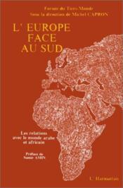 L'Europe face au sud ; les relations avec le monde arabe et africain - Couverture - Format classique