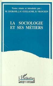 La Sociologie Et Ses Metiers - Intérieur - Format classique