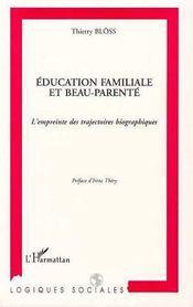 Education Familiale Et Beau-Parente ; L'Empreinte Des Trajectoires Biographiques - Intérieur - Format classique