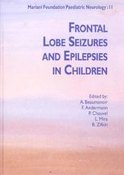 Frontal Lobe Seizures And Epilepsies In Children. Mariani Foundation Paediatric - Intérieur - Format classique