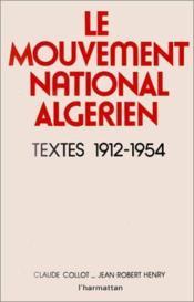 Le mouvement national algérien ; textes 1912-1954 - Couverture - Format classique
