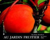 Au jardin fruitier de tout près - Couverture - Format classique