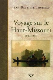 Voyage sur le Haut-Missouri ; 1794-1796 - Couverture - Format classique