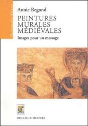 Peintures murales médiévales ; images pour un message - Couverture - Format classique