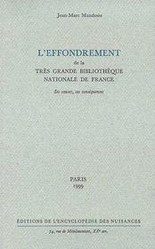 L'effondrement de la trés grande bibliothèque nationale de France ; ses causes, ses conséquences - Couverture - Format classique