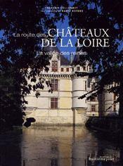 La route des chateaux de la Loire ; la vallee des reines - Couverture - Format classique
