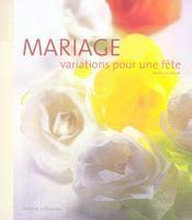 Mariage ; Variations Pour Une Fete - Intérieur - Format classique