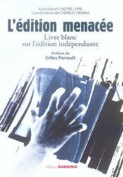 L'edition menacee livre blanc sur l'edition independante - Intérieur - Format classique