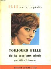 Toujours Belle De La Tete Aux Pieds. Collection : Elle Encyclopedie N° 6 - Couverture - Format classique