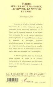 Ecrits Sur Les Materialistes Le Travail La Nature Et L'Art ; A La Virgule Pres - 4ème de couverture - Format classique