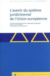 L'Avenir Du Systeme Juridictionnel De L'Union Europeenne - Couverture - Format classique
