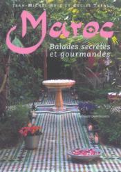Maroc, balades secretes et gourmandes - Couverture - Format classique