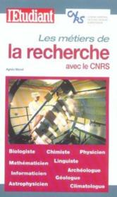 Les Metiers De La Recherche Avec Le Cnrs - Couverture - Format classique