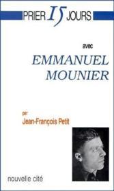 Prier 15 Jours Avec ; Emmanuel Mounier - Couverture - Format classique