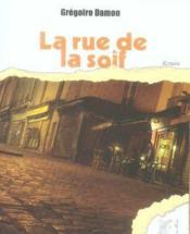 La rue de la soif - Couverture - Format classique