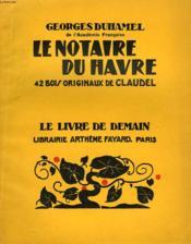 Le Notaire Du Havre. 42 Bois Originaux De Claudel. Le Livre De Demain N° 152. - Couverture - Format classique