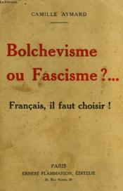 Bolchevisme Ou Fascisme? Francais, Il Faut Choisir ! - Couverture - Format classique