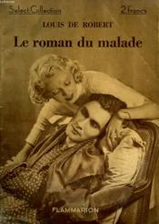 Le Roman Du Malade. Collection : Select Collection N° 101. - Couverture - Format classique