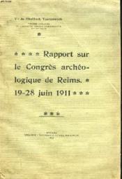 Rapport Sur Le Congres Archeologique De Reims. 19-28 Juin 1911 - Couverture - Format classique