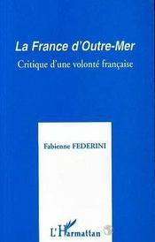 France D'Outre-Mer ; Critique D'Une Volonte Francaise - Intérieur - Format classique