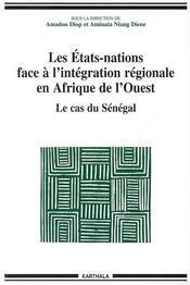 Les états-nations face à l'intégration régionale en Afrique de l'ouest ; le cas du Sénégal - Intérieur - Format classique