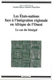 Les états-nations face à l'intégration régionale en Afrique de l'ouest ; le cas du Sénégal - Couverture - Format classique