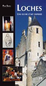 Loches . une oeuvre d'art dispersée - Intérieur - Format classique