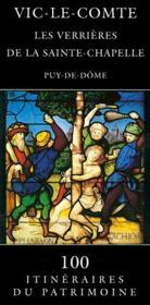 Vic-Le-Comte, Les Verrieres De La Sainte Chapelle N 100 - Couverture - Format classique