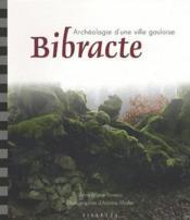 Bibracte ; archéologie d'une ville gauloise - Couverture - Format classique