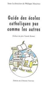 Guide Des Ecoles Catholiques Pas Comme Les Autres - Couverture - Format classique