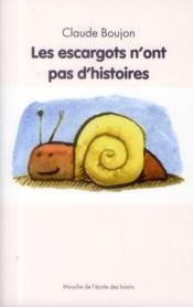 Les escargots n'ont pas d'histoires - Couverture - Format classique
