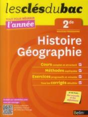 Les Cles Du Bac ; Tout Pour Réussir L'Année ; Histoire-Géographie ; 2nde - Couverture - Format classique