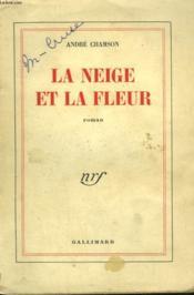La Neige Et La Fleur. - Couverture - Format classique