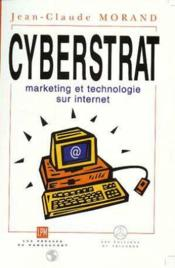 Vente livre :  Cyberstrategie, Marketing Et Technologie  - Jean-Claude Morand