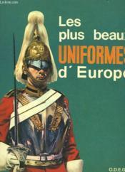 Les Plus Beaux Uniformes D'Europe - Couverture - Format classique