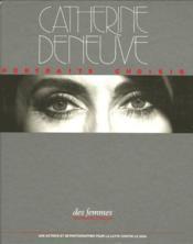 Catherine Deneuve, Portaits Choisis - Couverture - Format classique