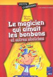 Le magicien qui aimait les bonbons ; et autres sketches ; 6/8 ans - Intérieur - Format classique