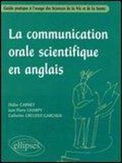 La Communication Orale Scientifique En Anglais Guide Pratique A L'Usage Des Sciences De La Vie Sante - Couverture - Format classique