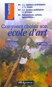 Comment choisir son ecole d'art ; 2e edition - Intérieur - Format classique