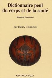 Dictionnaire peul du corps et de la santé (Diamaré, Cameroun) - Couverture - Format classique