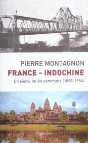 France-Indochine ; un siècle de vie commune, 1858-1954 - Intérieur - Format classique
