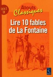 Vente livre :  Lire 10 fables de La Fontaine ; CM ; cycle 3  - Anthony Soron