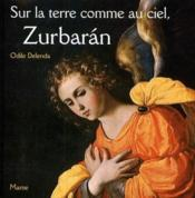 Sur la terre comme au ciel, Zurbarán - Couverture - Format classique