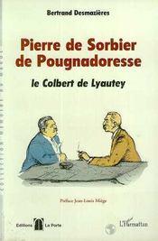 Pierre De Sorbier De Pougnadoresse ; Le Colbert De Lyautey - Intérieur - Format classique