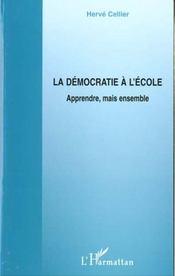 La Democratie A L'Ecole ; Apprendre Mais Ensemble - Intérieur - Format classique