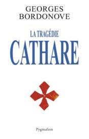 La tragédie cathare - Couverture - Format classique