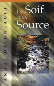 La soif et la source - Couverture - Format classique